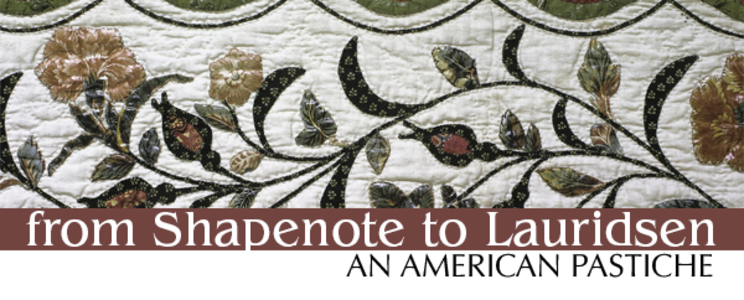 From Shapenote to Lauridsen, an American Pastiche