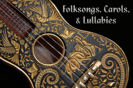 Folksongs, Carols, and Lullabies