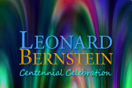 Leonard Bernstein: A Centennial Celebration