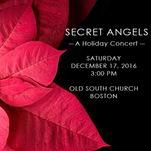 Holiday concert: Secret Angels (loosely based on the traditional service of Nine Lessons and Carols).